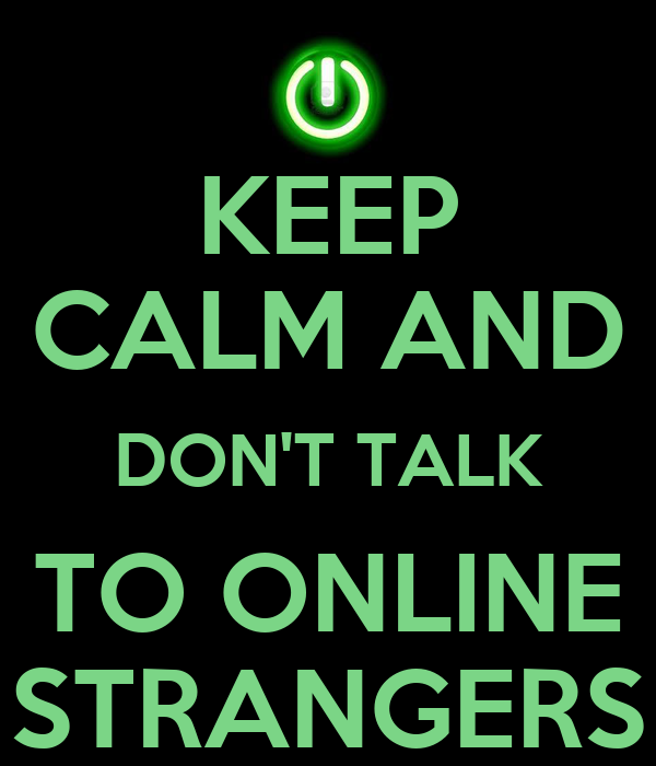 KEEP CALM AND DON'T TALK TO ONLINE STRANGERS Poster