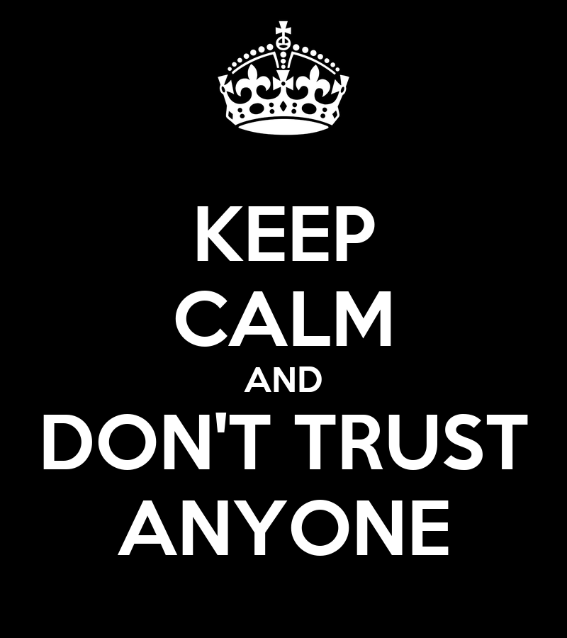 KEEP CALM AND DON'T TRUST ANYONE Poster