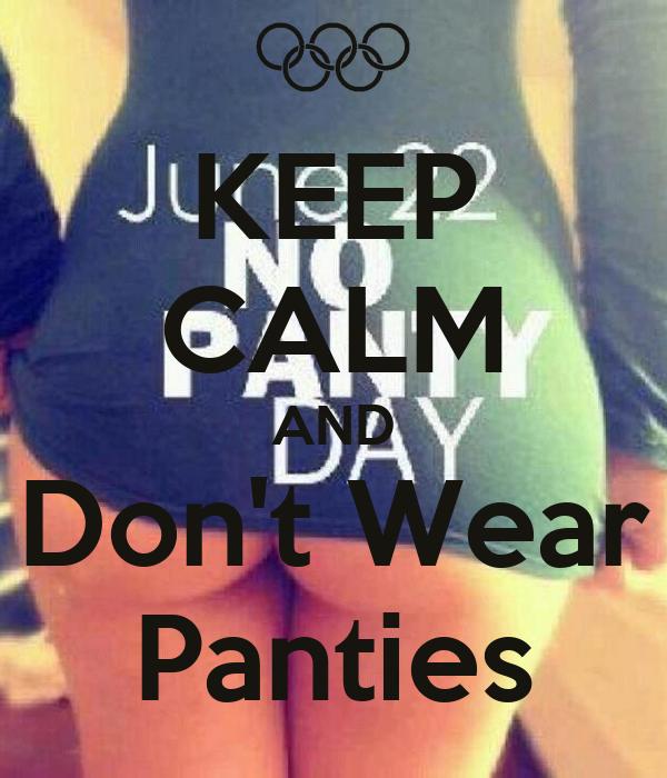 I Never Wear Panties 39