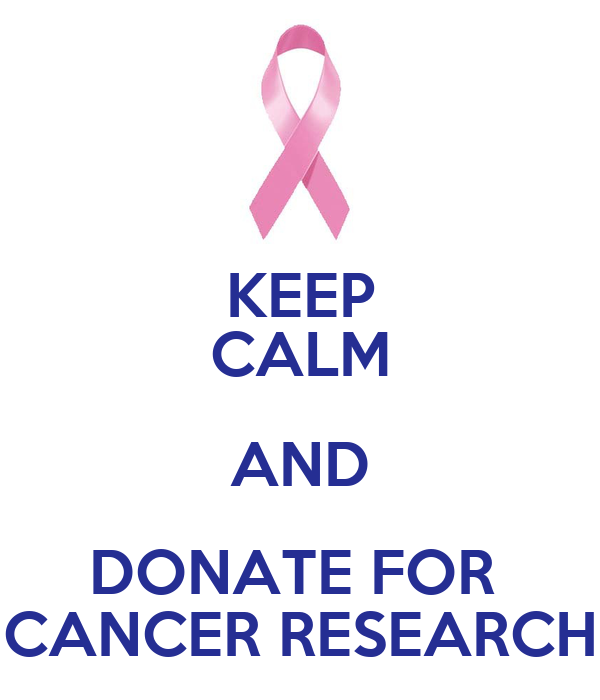 Donate To Cancer Research: KEEP CALM AND DONATE FOR CANCER RESEARCH Poster