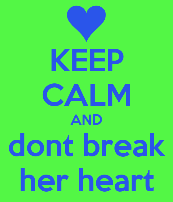 dont break her