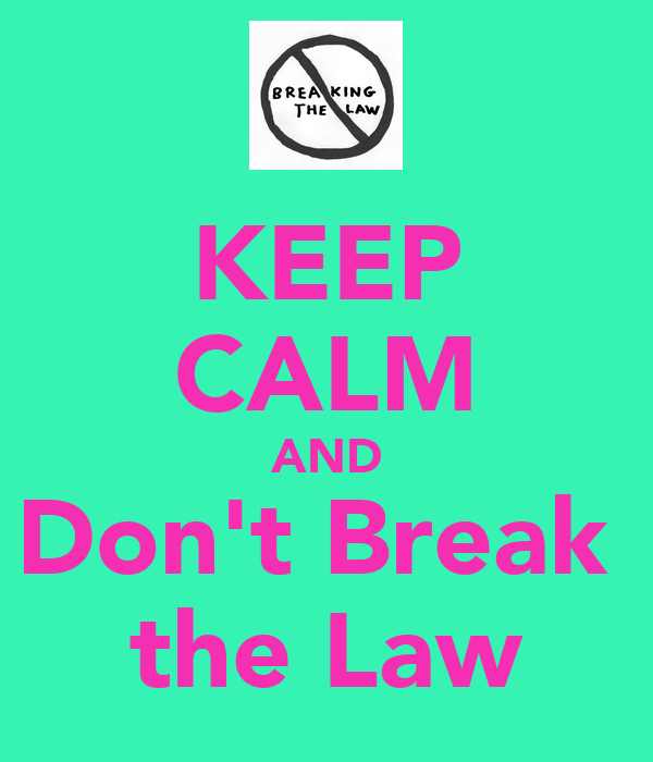 keep calm and don 39 t break the law poster carolyn keep calm o matic. Black Bedroom Furniture Sets. Home Design Ideas