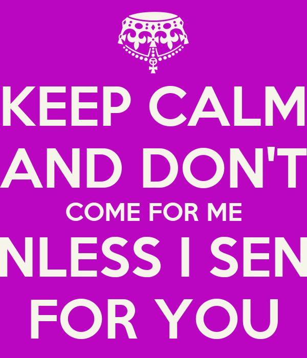 Keep Calm And Don't Come For Me Unless I Send For You. Sample Of Resume For Customer Service. Resumes For Kids. Resume For Administrative Assistant Sample. Resume Writer Direct. Practice Resume For Students. Sample Dental Hygiene Resumes. Food Service Resume Objective. School Nurse Job Description Resume