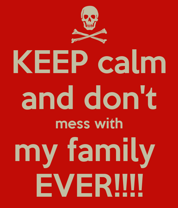 Keep Calm And Dont Mess With My Family Ever Poster Travis May