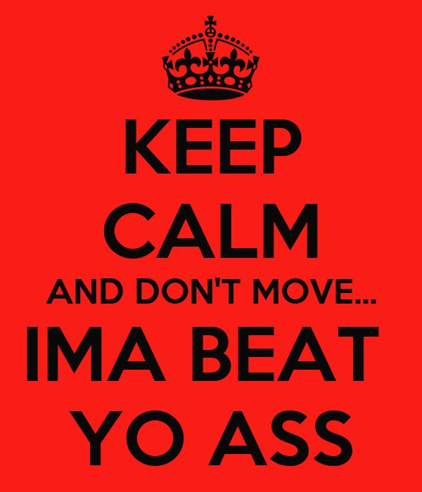 Ima Beat Yo Ass 13