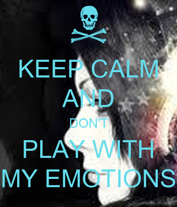 Keep Calm And Dont Play With My Emotions Poster Akshita Keep