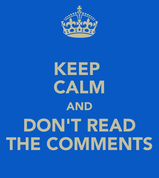 keep-calm-and-dont-read-the-comments-1.p