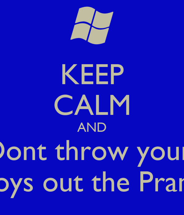 keep calm and dont throw your toys out the pram poster