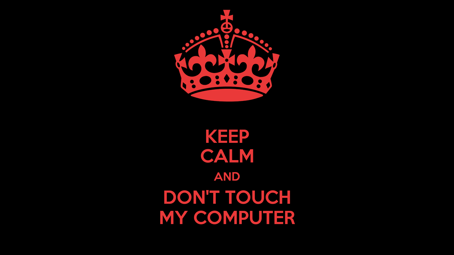 KEEP CALM AND DON'T TOUCH MY COMPUTER Poster | karan