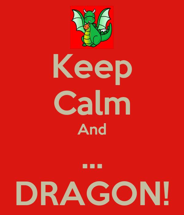 Keep Calm And Dragon Keep Calm And Carry On Image