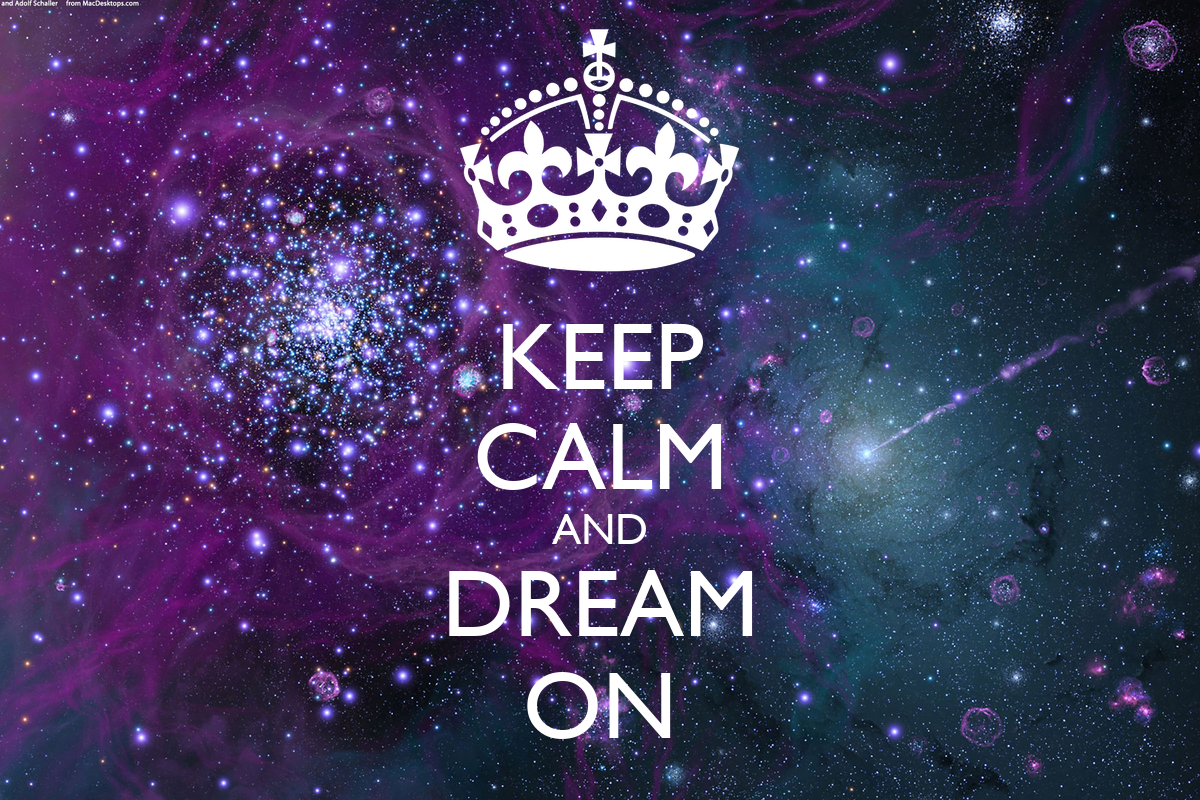 KEEP CALM AND DREAM ON Poster