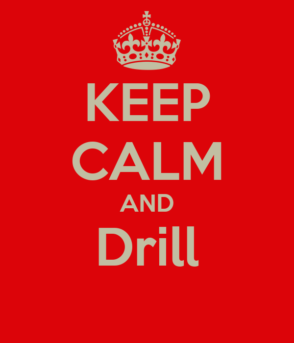 KEEP CALM AND Drill