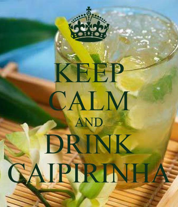 KEEP CALM AND DRINK CAIPIRINHA Poster | ROSEI | Keep Calm-o-Matic