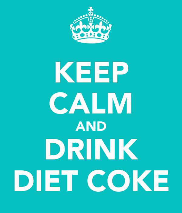 Coke Drink Keep Calm Drink Diet Coke