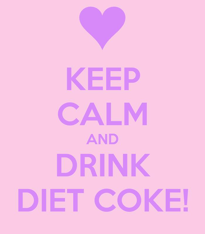 Coke Drink Keep Calm And Drink Diet Coke