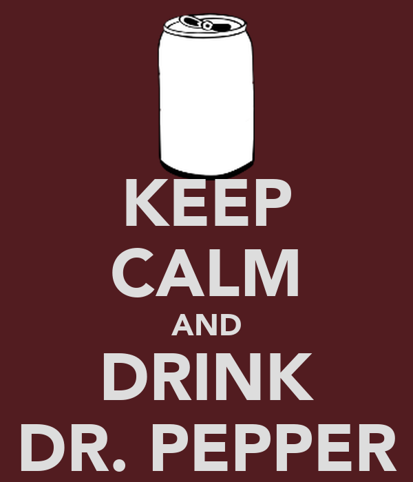 KEEP CALM AND DRINK DR. PEPPER - KEEP CALM AND CARRY ON Image ...