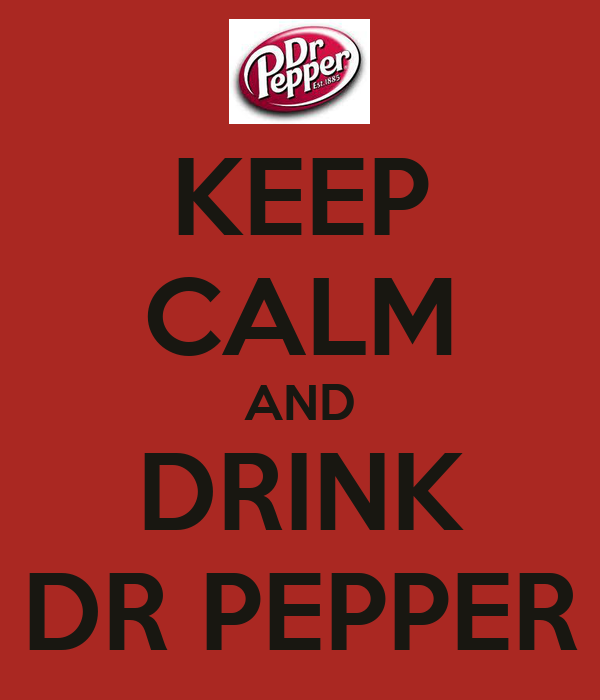 KEEP CALM AND DRINK DR PEPPER - KEEP CALM AND CARRY ON Image Generator