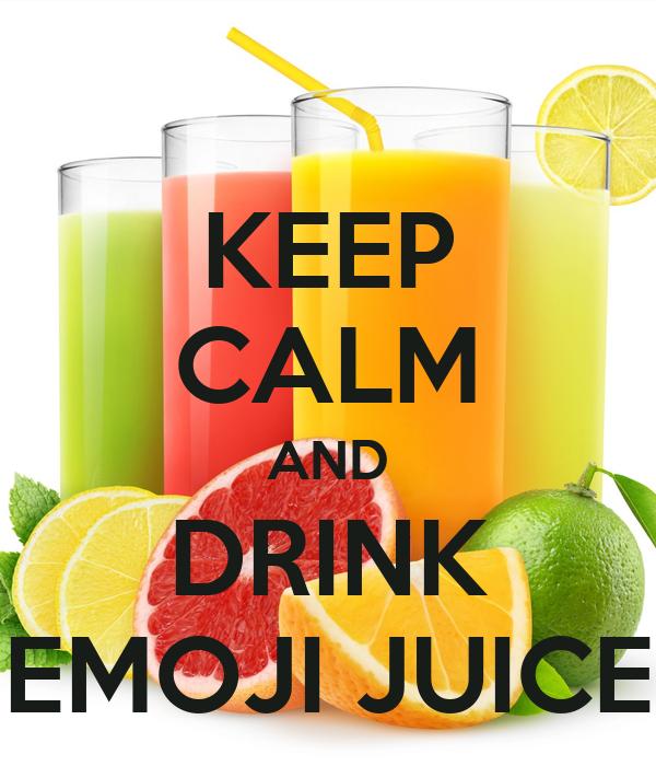KEEP CALM AND DRINK EMOJI JUICE Poster | STEP | Keep Calm-o