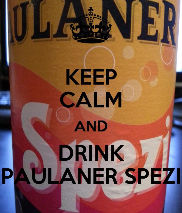 KEEP CALM AND DRINK PAULANER SPEZI