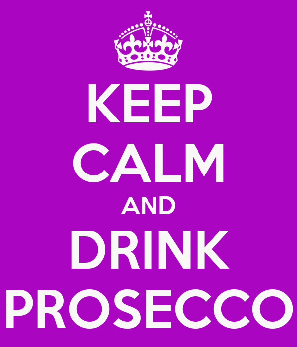 Keep Calm And Drink Prosecco Poster Cb Keep Calm O Matic