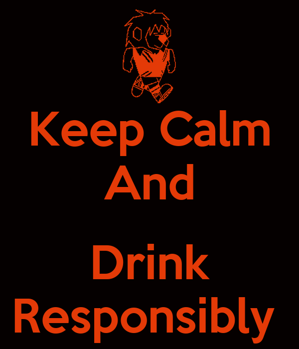 drink responsibly wallpaper - photo #4
