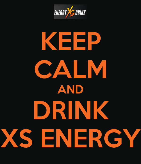 xs Energy Drink Wallpaper Keep Calm And Drink xs Energy