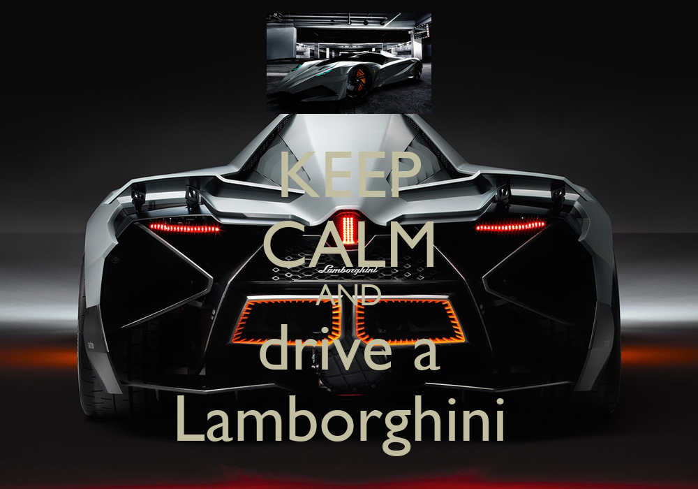 Keep Calm And Drive A Lamborghini Poster Jesse Keep