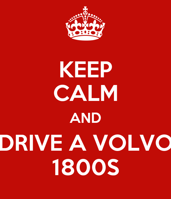Keep Calm And Drive A Volvo 1800s Poster Dave Smith