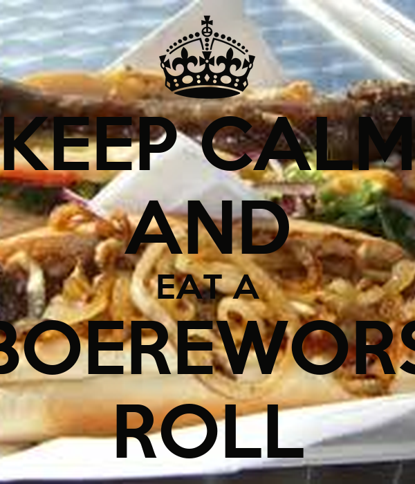 Keep Calm And Eat A Boerewors Roll Poster Dj Keep Calm