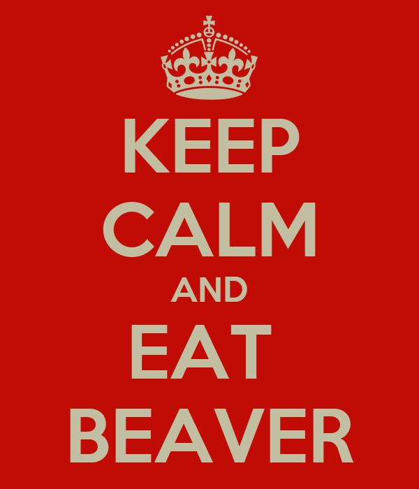 Personne n'est jamais assez fort pour ce calcul Keep-calm-and-eat-beaver