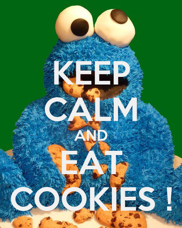 KEEP CALM AND EAT COOKIES ! Poster