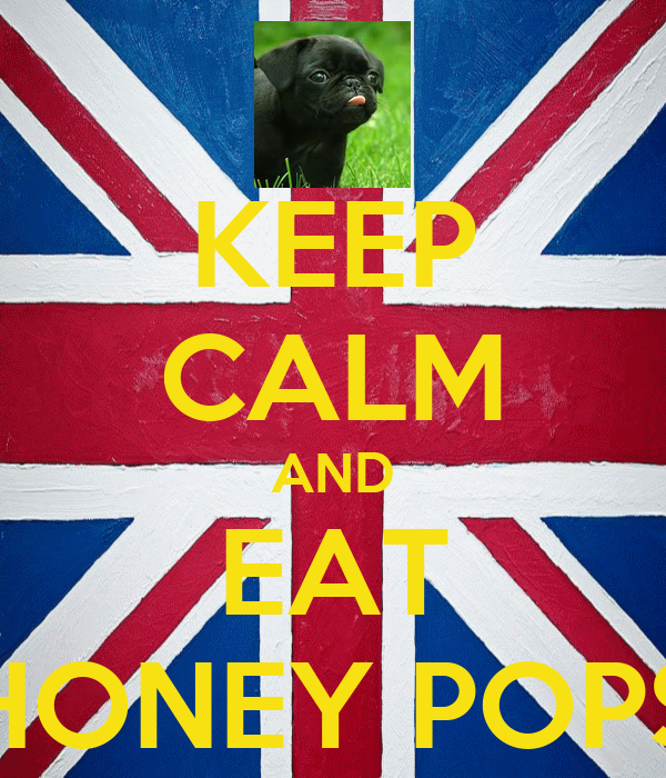 Keep calm and eat honey pops keep calm and carry on image generator