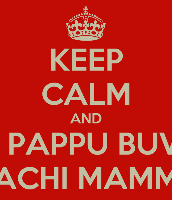 KEEP CALM AND EAT PAPPU BUVA & THACHI MAMMU! Poster   Vijay