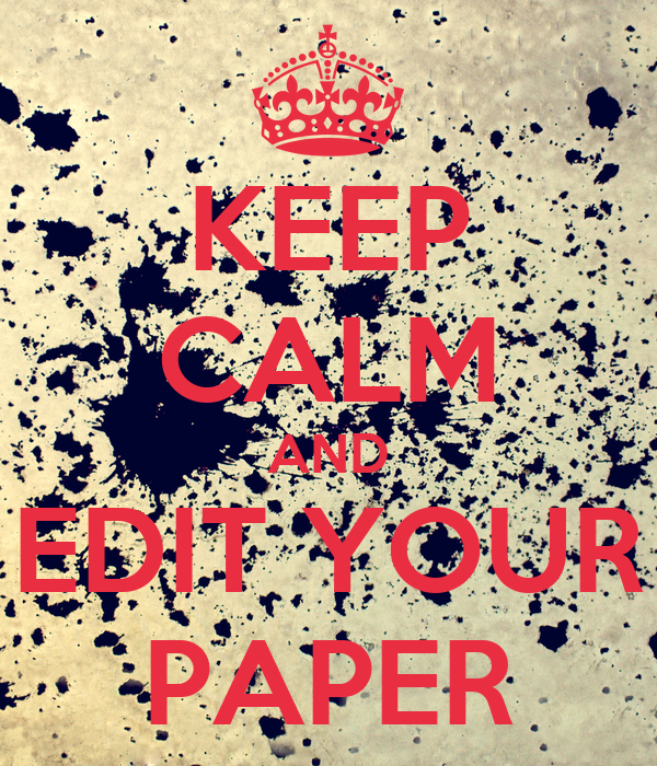 editing your research paper A professional paper editor to 'proofread my paper' if you want it to be flawless don't skip the editing part.