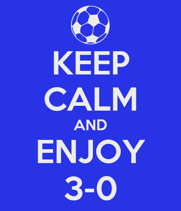 KEEP CALM AND ENJOY 3-0