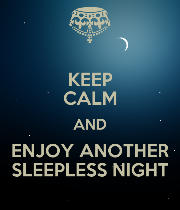 sleepless nights Find and save ideas about sleepless night quotes on pinterest | see more ideas about sleepless nights, prayer times nj and quotes about sleepless nights.