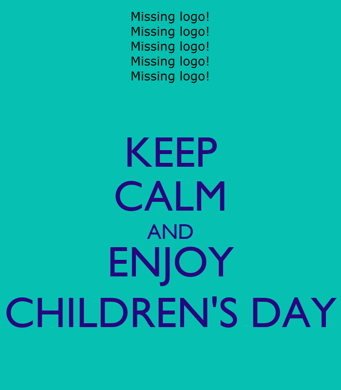 KEEP CALM AND ENJOY CHILDREN'S DAY Poster ...