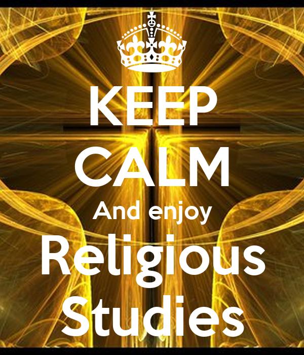 Religious Studies: KEEP CALM And Enjoy Religious Studies Poster