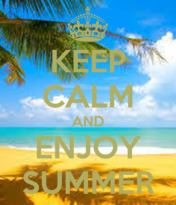 KEEP CALM AND ENJOY SUMMER Poster  qUON  Keep Calm-o-Matic