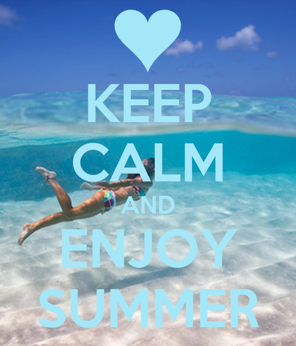 http://sd.keepcalm-o-matic.co.uk/i/keep-calm-and-enjoy-summer-28.png
