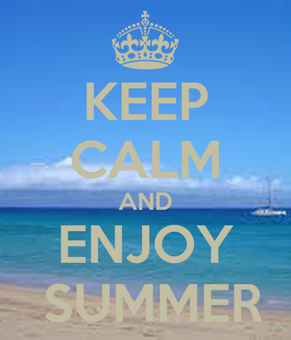 KEEP CALM AND ENJOY SUMMER Poster  mim  Keep Calm-o-Matic