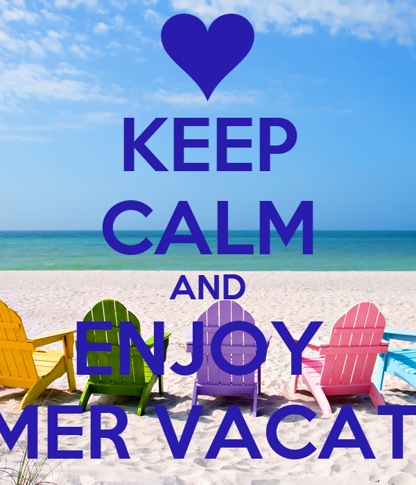 KEEP CALM AND ENJOY SUMMER VACATIONS Poster  Henry  Keep Calm-o-Matic