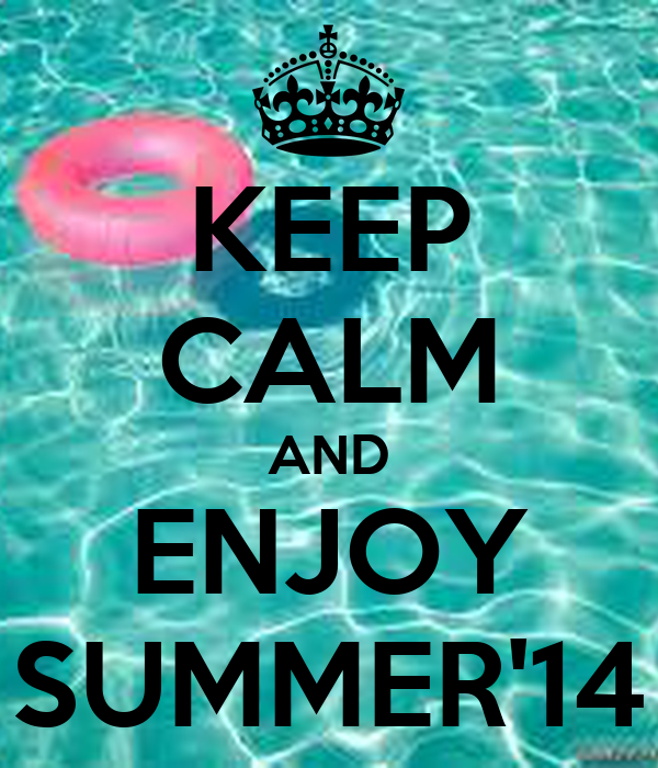 KEEP CALM AND ENJOY SUMMER14 Poster  mina_mohsin  Keep Calm-o-Matic