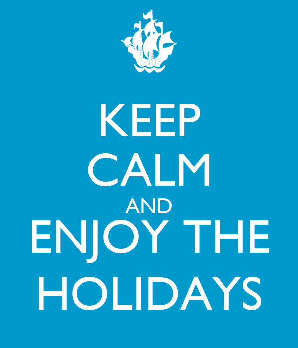 Single For The Holidays Quotes: KEEP CALM AND ENJOY THE HOLIDAYS Poster