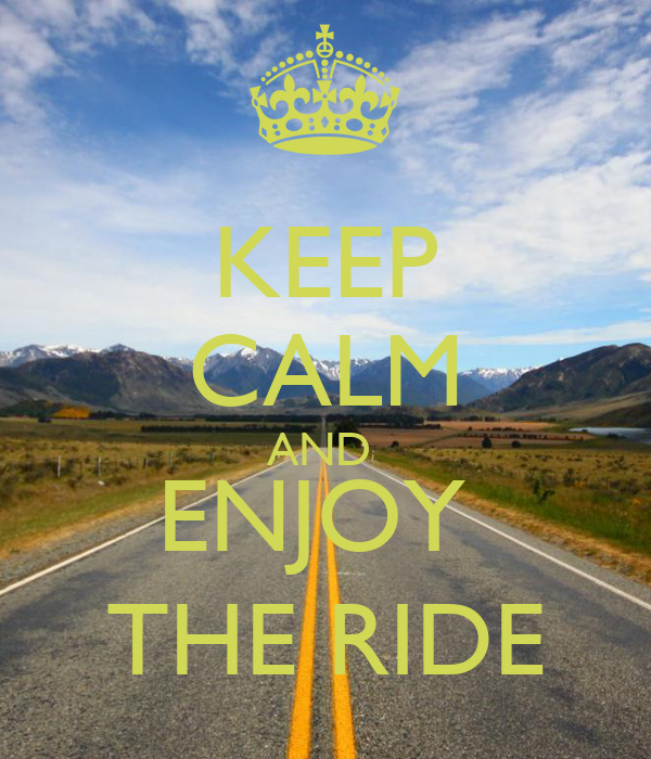 keep-calm-and-enjoy-the-ride-37.png