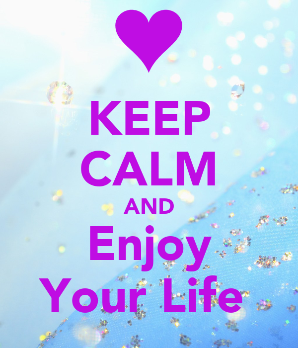 enjoy your life images - photo #15