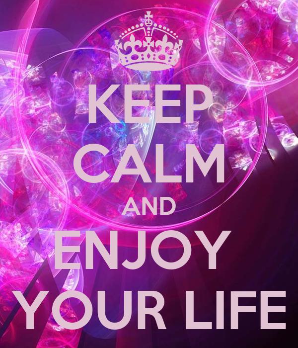 enjoy your life images - photo #17
