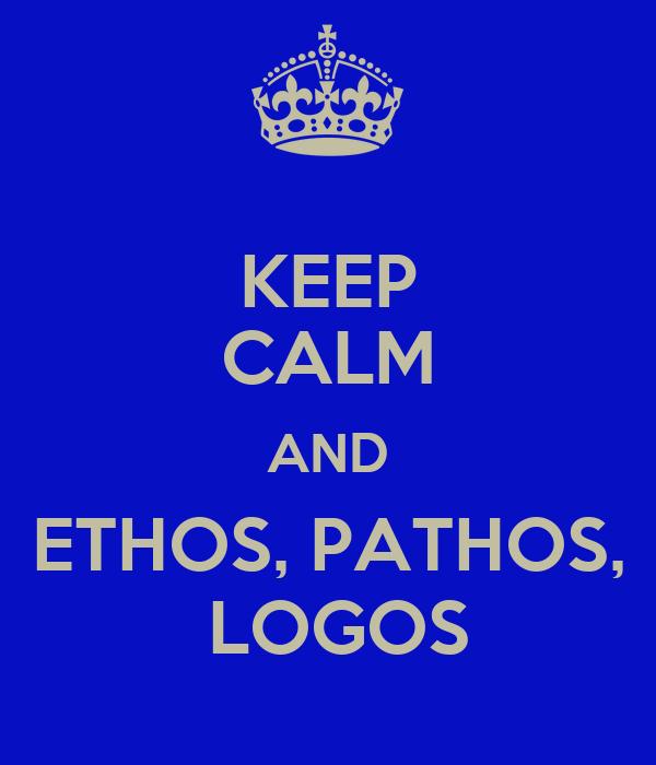 Ethos, Pathos, & Logos