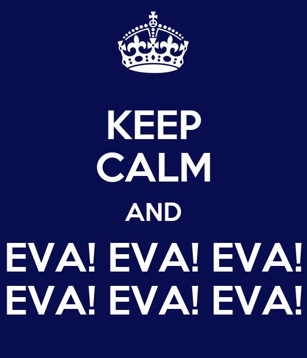 Keep Calm And Eva Eva Eva Eva Eva Eva Poster Alexa