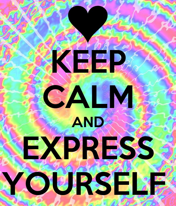 KEEP CALM AND EXPRESS YOURSELF Poster | Holly Shipston | Keep Calm-o ... Keep Calm And Be Yourself